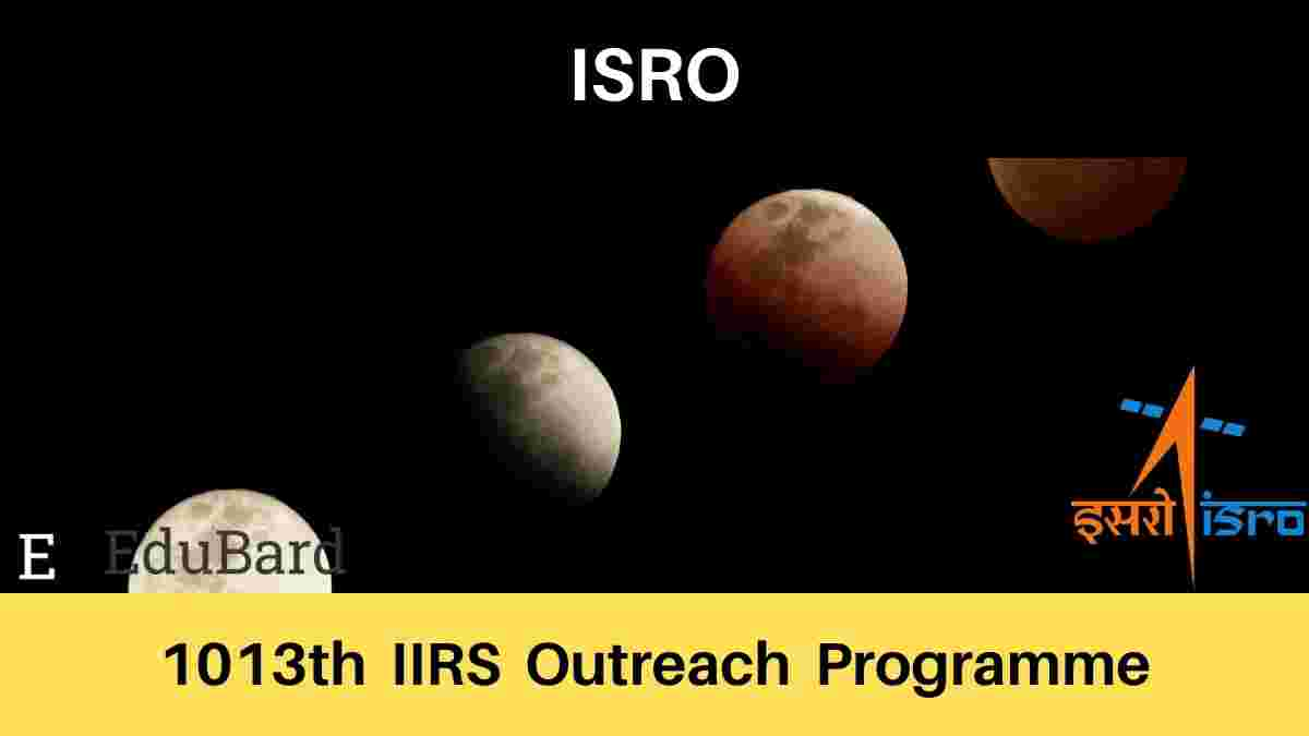 [FREE] 1013th IIRS Outreach Programme [Limited Seats]