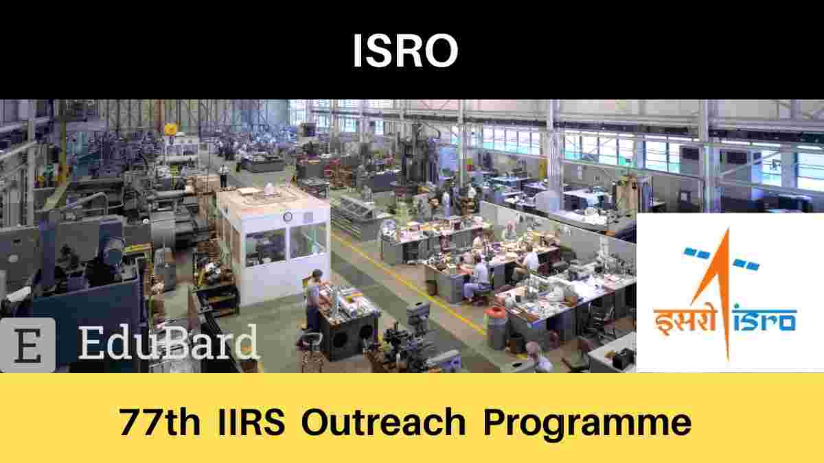 [FREE]  77th IIRS Outreach Programme [Limited Seats]