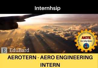 AICTE Internships in Aero Engineering | Apply Before 30th April 2021  | AEROTERN