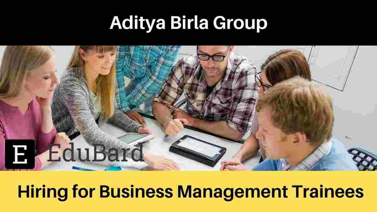 Aditya Birla Group | Hiring for Business Management Trainees | Apply Now