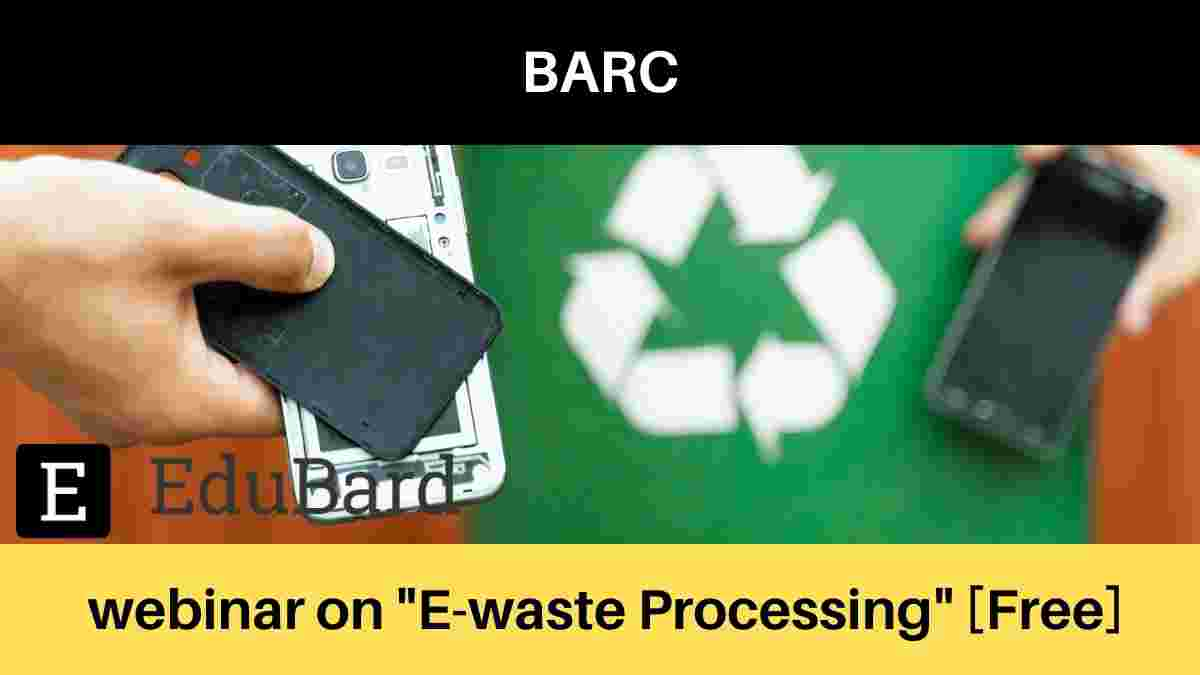 "BARC Technologies webinar FREE on ""E-waste Processing"""