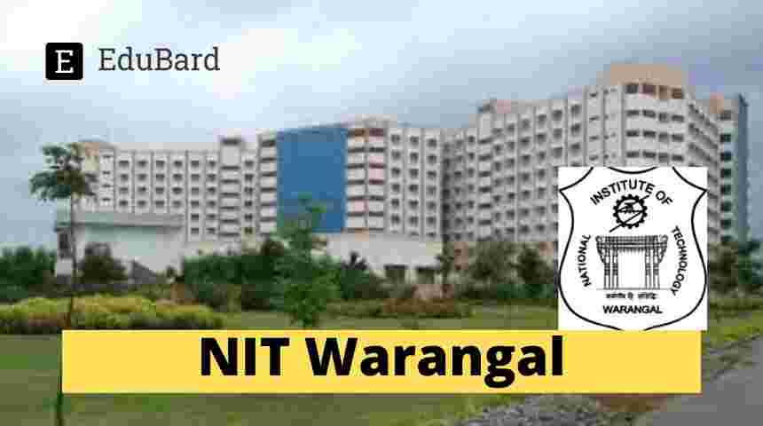 NIT Warangal | Student Internship | Under DST-SERB-ECRA | Stipend | Apply by April 30, 2021