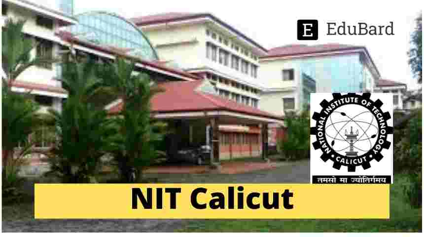 NIT Calicut- Summer Internship Programme 2021, Stipend 5,000/- p.m.; Apply by 7th May 2021