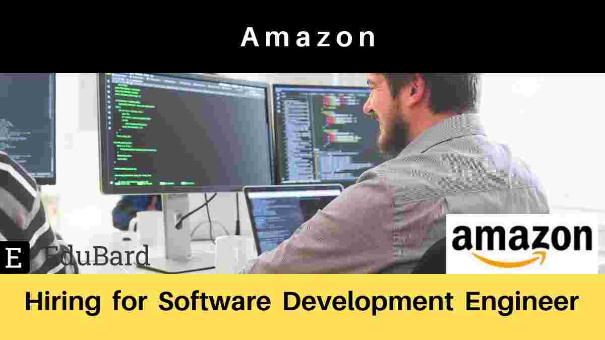 Amazon is hiring for Software Development Engineer, Apply Now