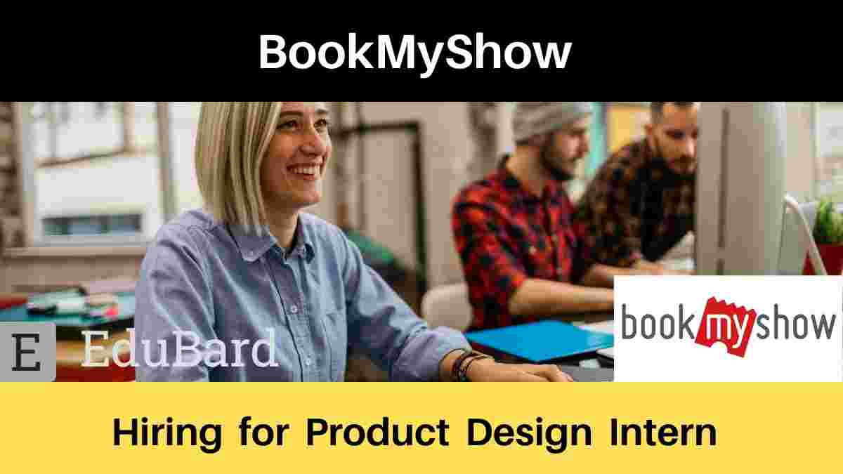 BookMyShow hiring for Product Design Intern, Stipend 10k p.m.; Apply Now