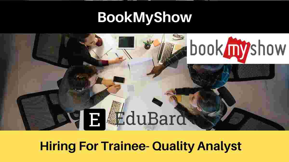 Hiring for Trainee at BookMyShow | Quality Analyst | Apply Now