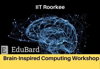 IIT Roorkee Workshop in Brain-Inspired Computing