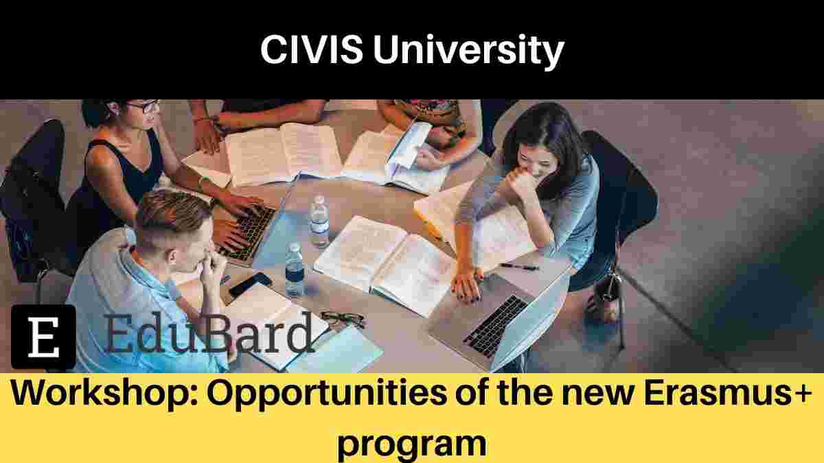 CIVIS University workshop on Workshop: Opportunities of the new Erasmus+ program