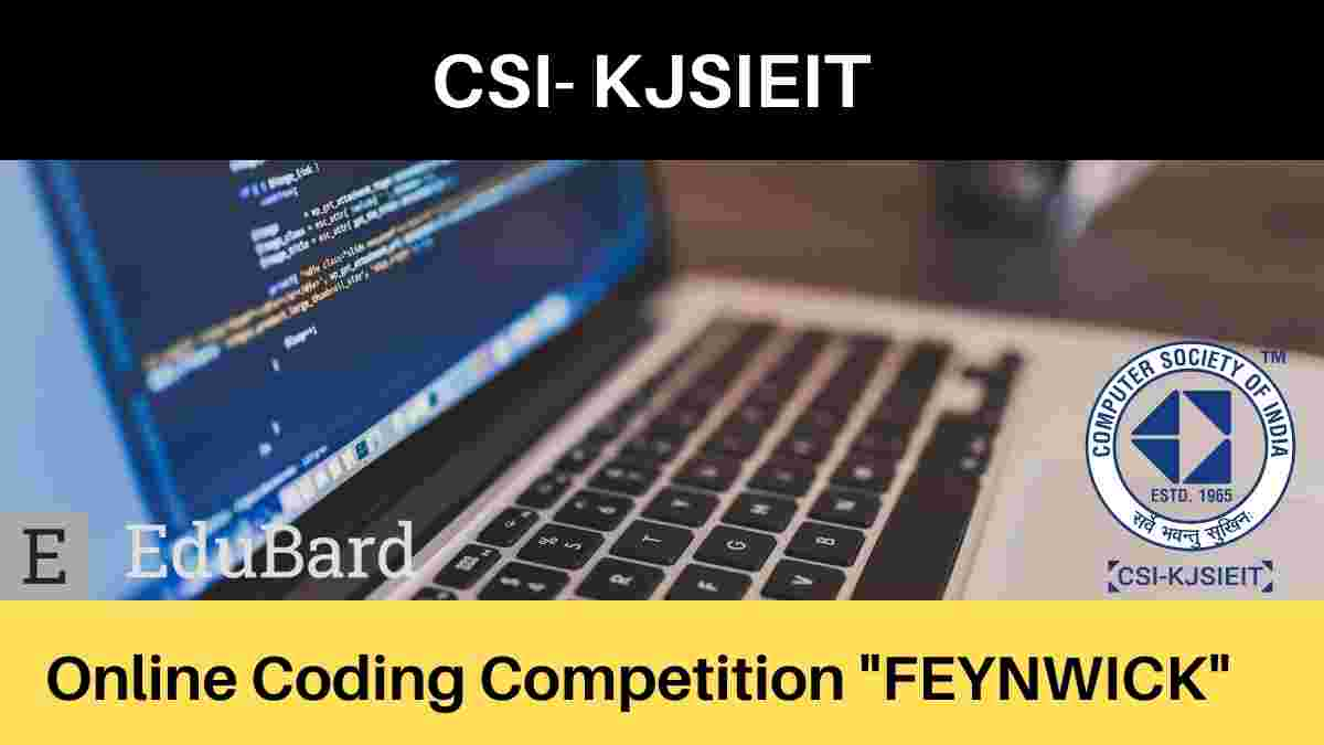 "CSI  KJSIEIT organizing Online Coding Competition ""FEYNWICK"", Free Entry, Certification & Prizes"