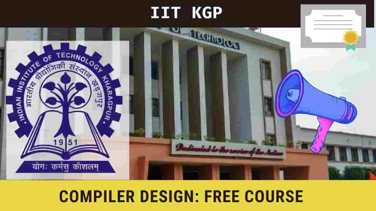 IIT Kharagpur FREE course on the Compiler Design