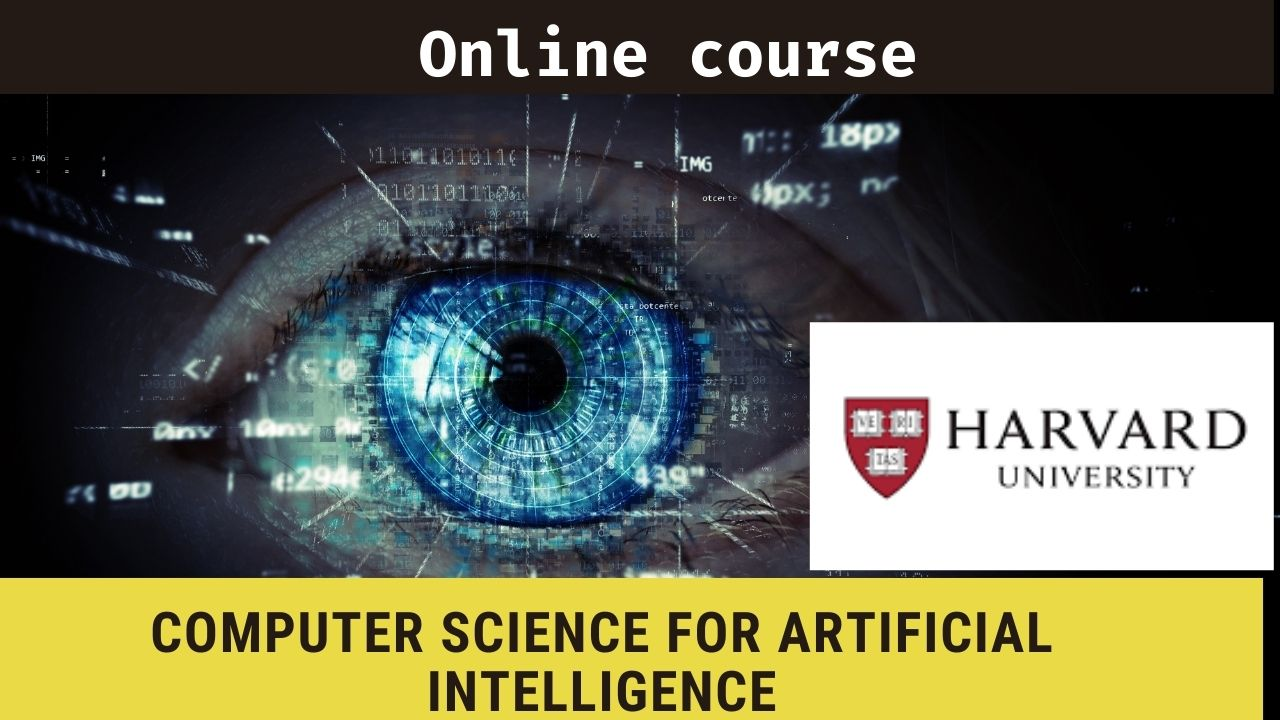 Harvard University Professional Certificate in Computer Science for Artificial Intelligence