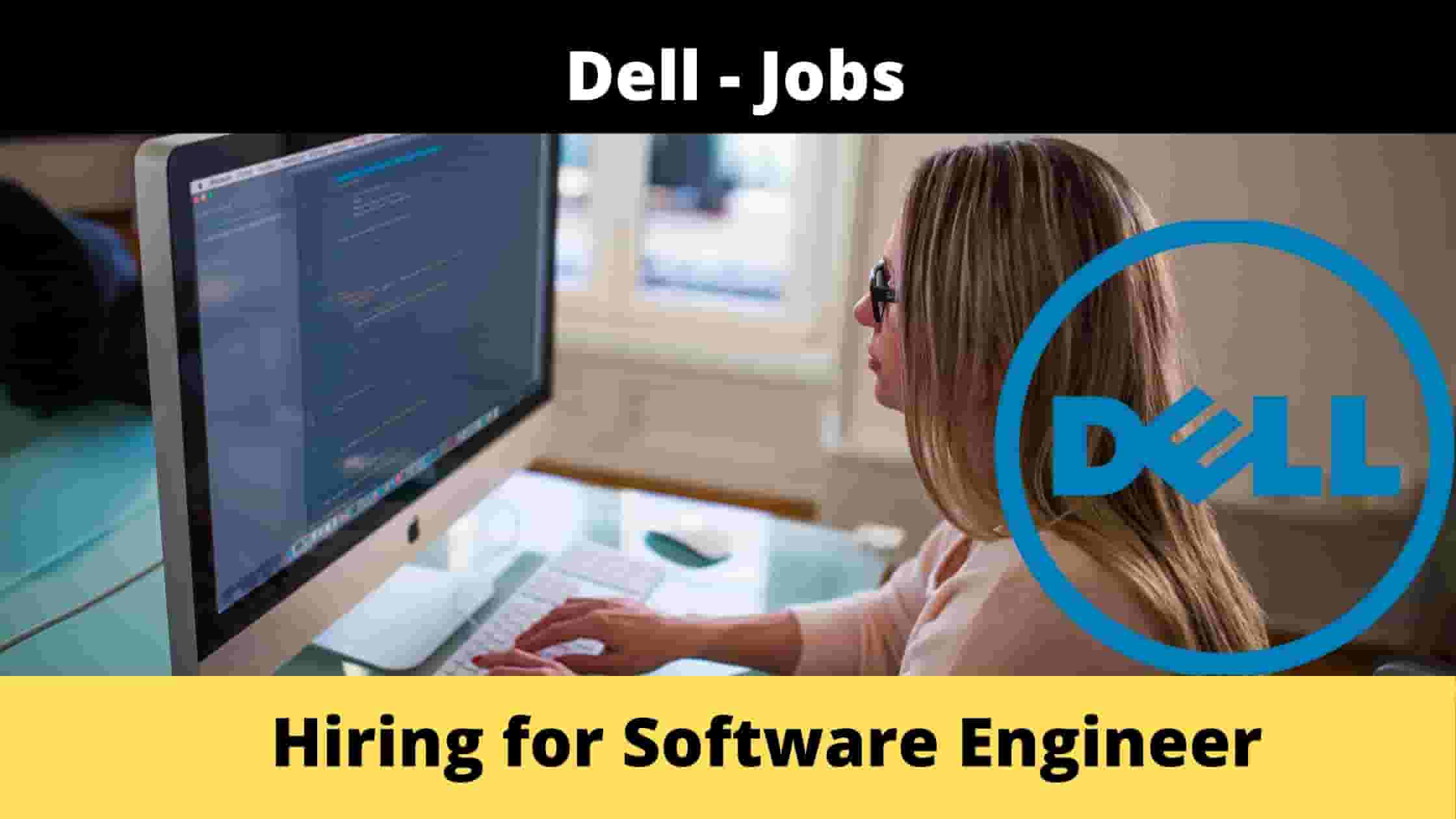 Dell is hiring Software Engineers, [Apply Now]