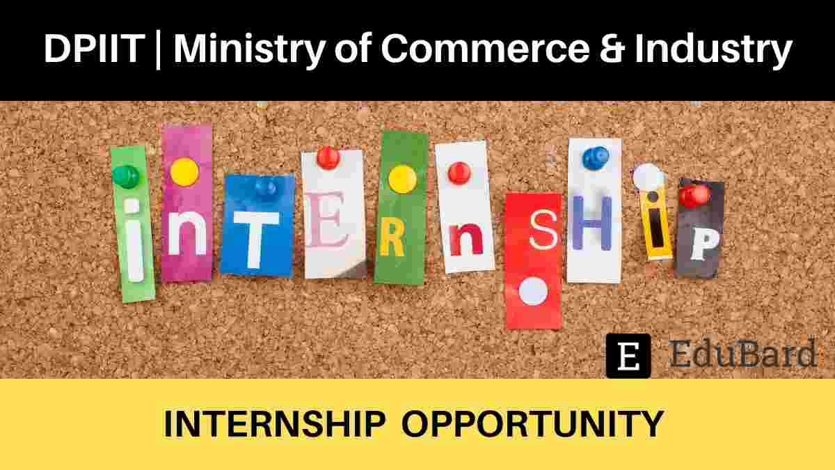 Internship Opportunity at DPIIT, Ministry of Commerce & Industry | Stipend 10,000/- p.m.