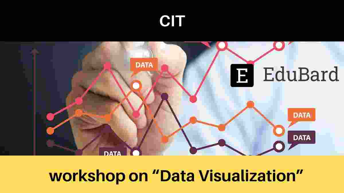 "CIT Workshop ""Data Visualization"" on 28th April 2021, Apply Now"