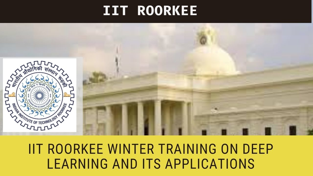 IIT Roorkee winter training on Deep Learning and its Applications