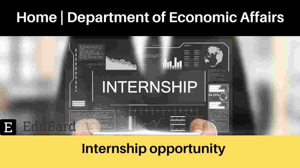 Internship Opportunity at Department of Economic Affairs GOI, Apply Now