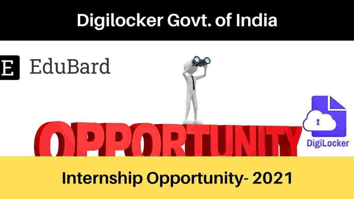 Internship Opportunity at Digilocker Govt. of India | Apply by 15th April 2021| Certificate