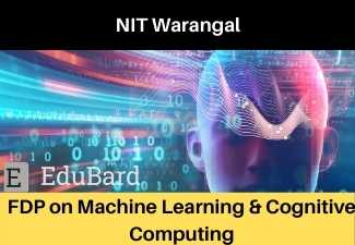 "NIT Warangal FDP ""Machine Learning & Cognitive Computing"""