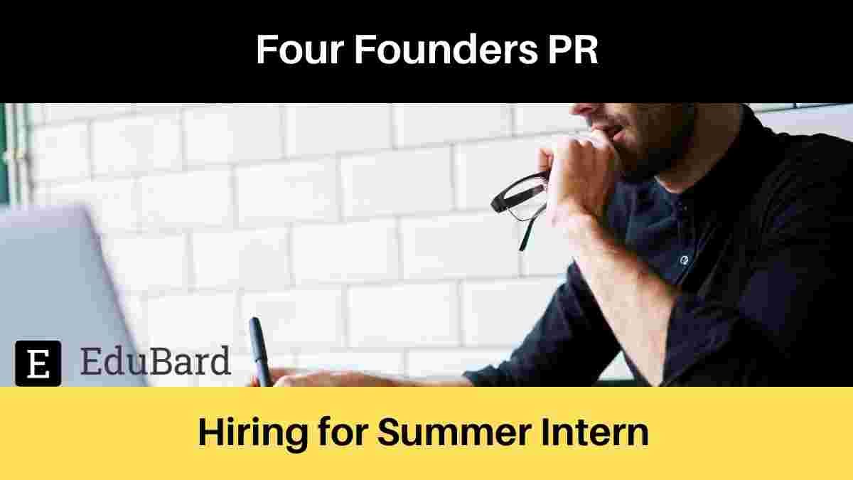 Four Founders PR is hiring for Summer Intern, Apply Now