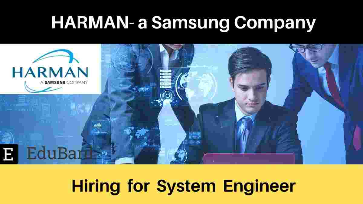 System Engineer at HARMAN- a Samsung Company,  Salary; Apply Now