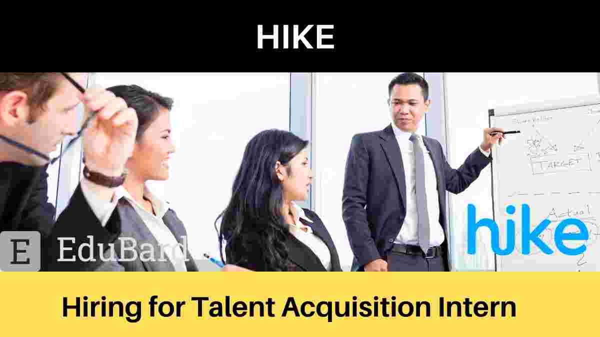 Hike is hiring for Talent Acquisition Intern, Salary [Apply Now]