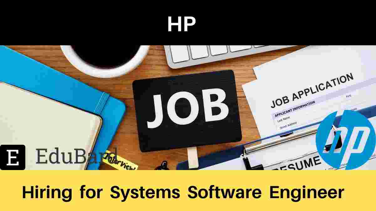 HP is hiring full-time Systems Software Engineer, Salary [Apply Now]