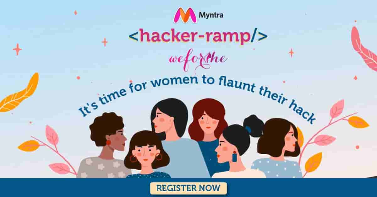 Myntra HackerRamp | Student hiring challenge for GIRLS | Prizes worth 1.75 Lakhs  | Interview opportunities | D2C