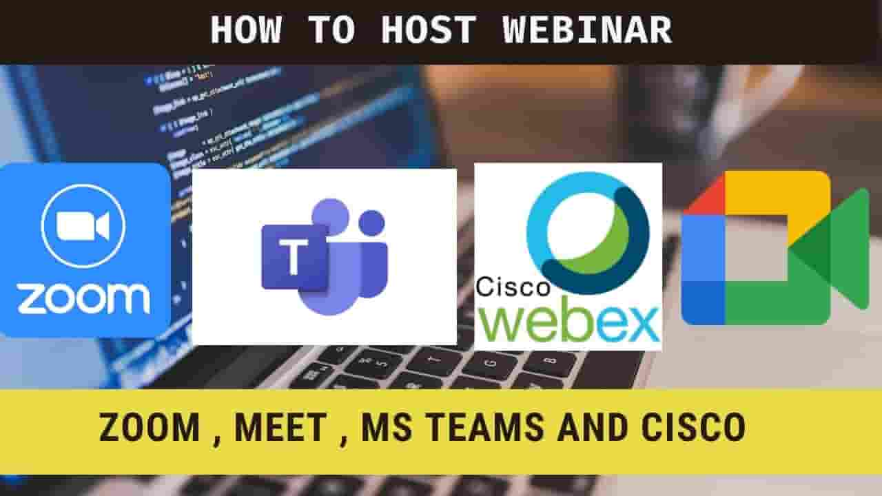 How to Host the webinar on Zoom, Google meet, MS Teams, and Cisco