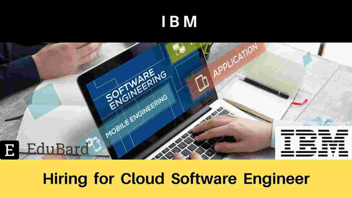 IBM is hiring for Cloud Software Engineer, Apply Now