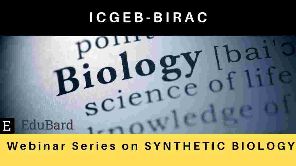 ICGEB-BIRAC: Webinar Series on Synthetic Biology, Apply by May 19, 2021