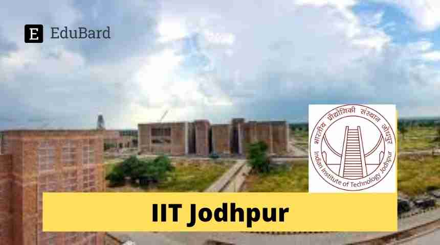 IIT Jodhpur- Applications invited for Junior Research Fellow(JRF), 31,000/- p.m.; Apply by May 27, 2021