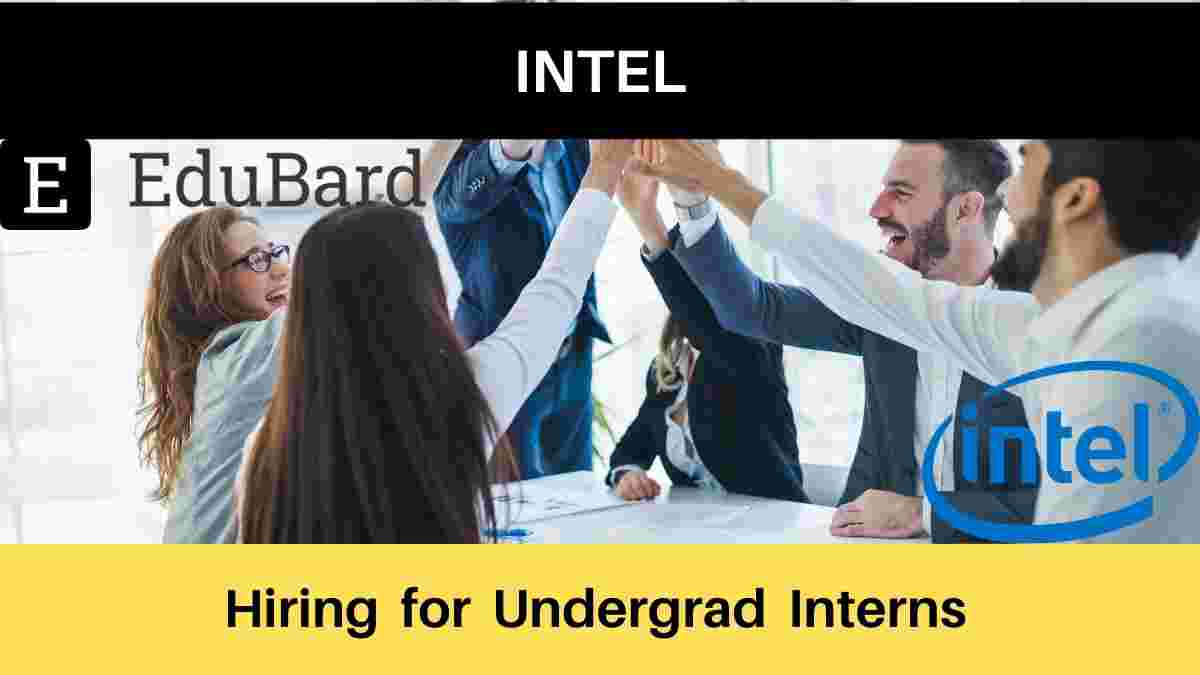 Hiring for Undergrad Interns at INTEL | Intern | Apply Now |