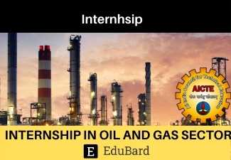 AICTE Internship opportunity in Oil and Gas Sector | Apply by 1st April 2021 | 100000 Openings