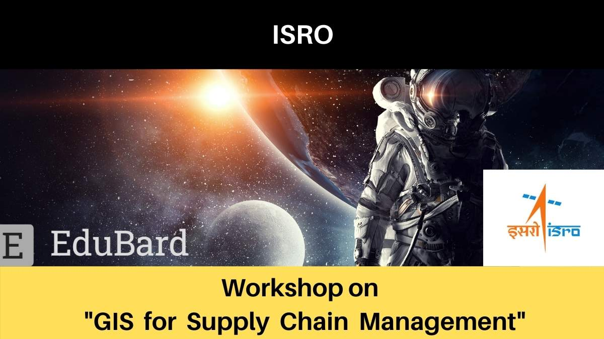 "[Free] ISRO workshop on ""GIS for Supply Chain Management"""