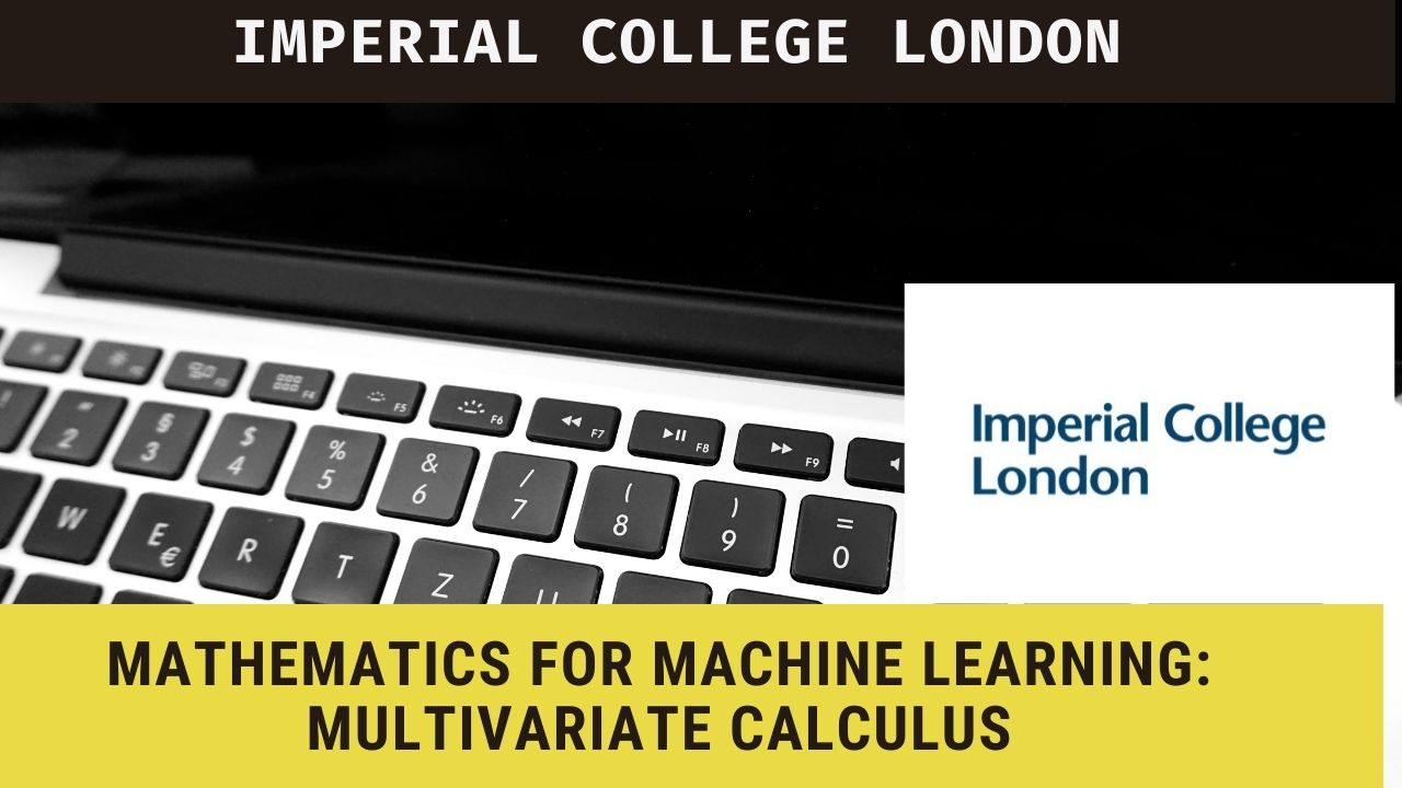 Get Certificate in Mathematics for Machine Learning: Multivariate Calculus