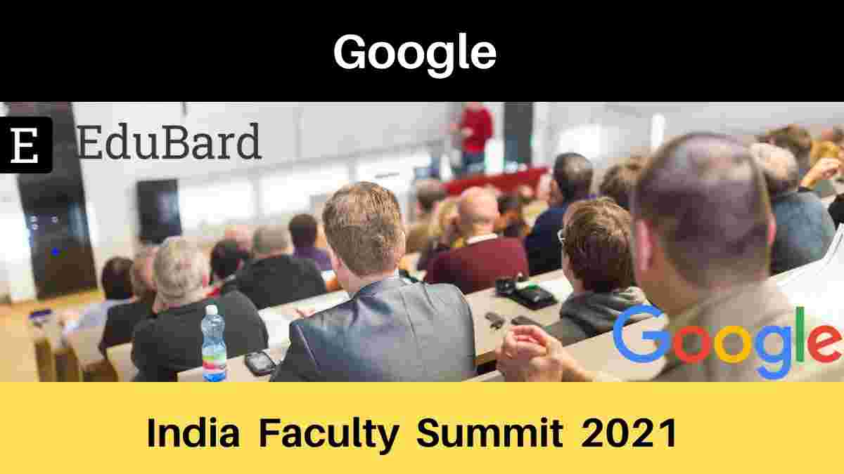 India Faculty Summit 2021- Google Developers, Register to watch on demand