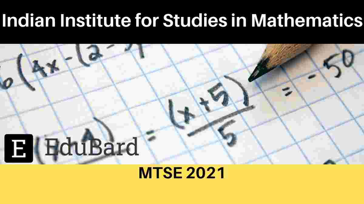 IISMA | MTSE 2021 | Apply by 30th April 2021 | Mathematics Test