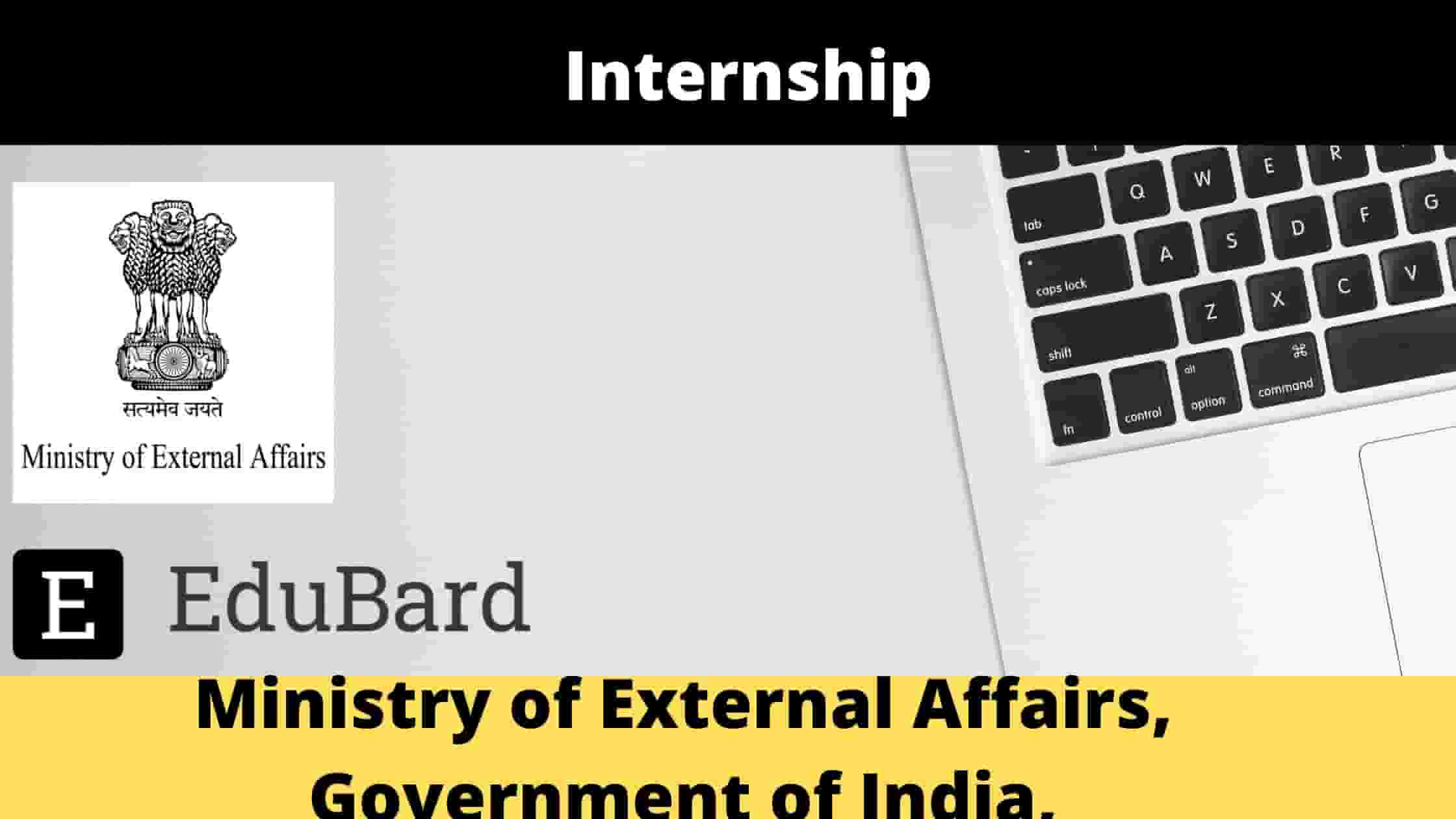 Internship at MEA Ministry of External Affairs, Government of India, Apply Now