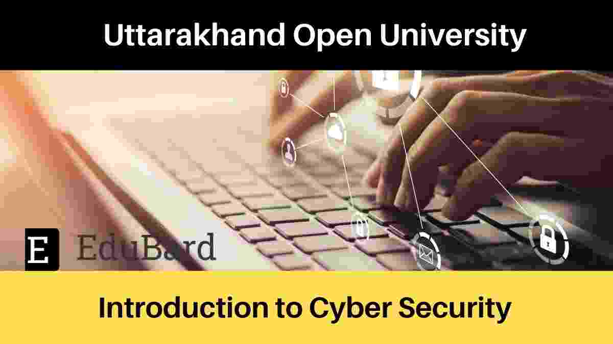 "Uttarakhand Open University, [FREE] course ""Introduction to Cyber Security"""