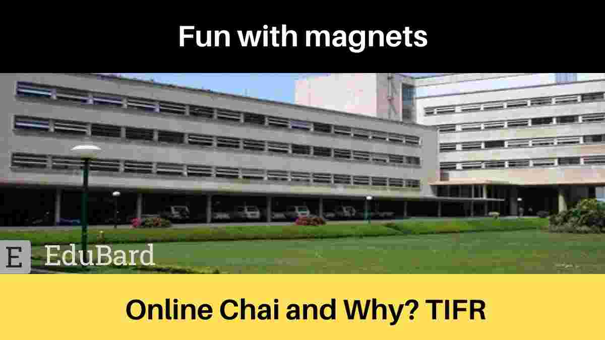 TIFR Outreach teams' online Chai and Why? on Fun with magnets
