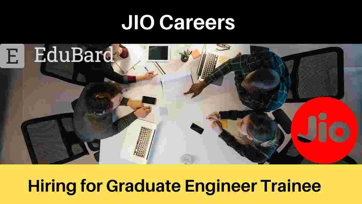 JIO is hiring for Graduate Engineer Trainee, Salary [Apply Now]