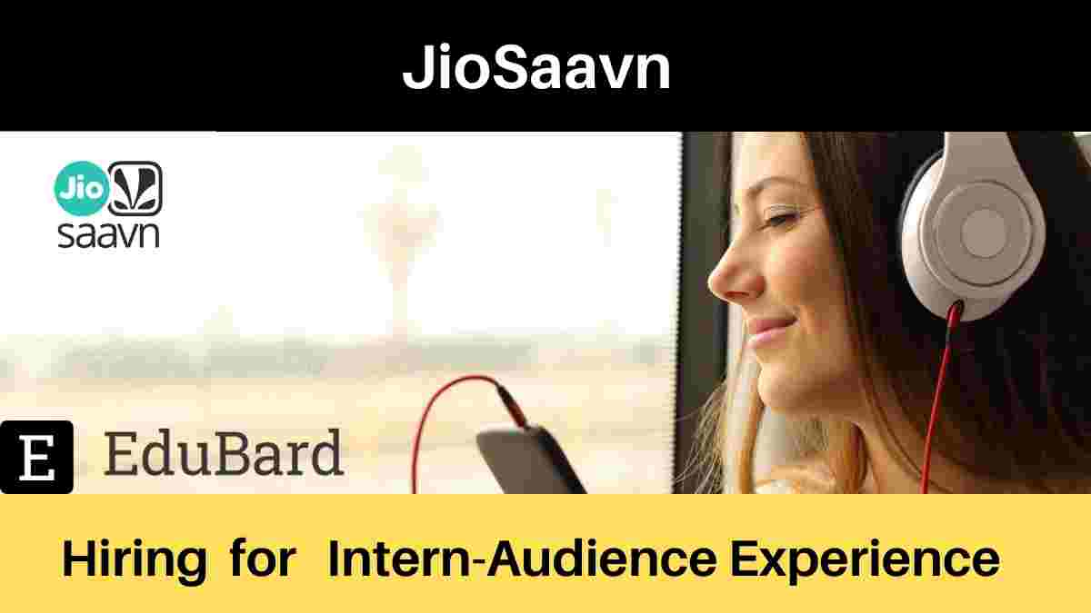 JioSaavn is hiring for Intern-Audience Experience, Salary [Apply Now]