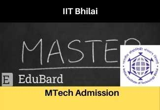 IIT Bhilai admission to MTech programs in Various Discipline