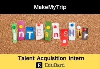 Talent Acquisition Intern at MakeMyTrip | Stipend | Apply Now