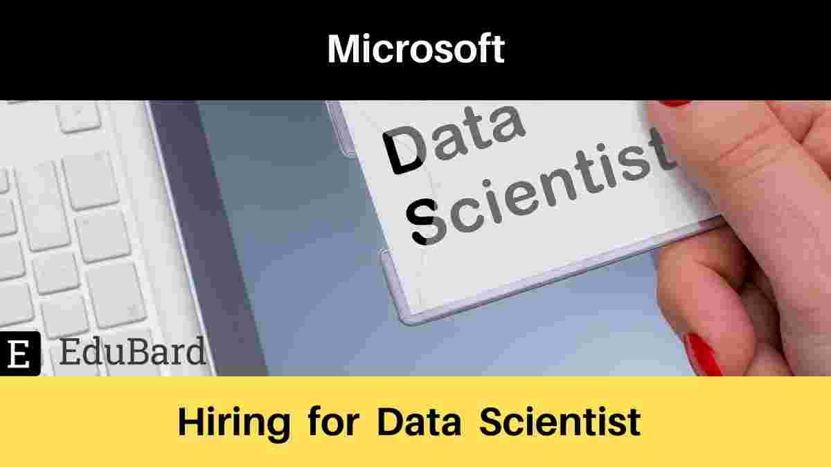 Microsoft is hiring for Data Scientist, Apply Now