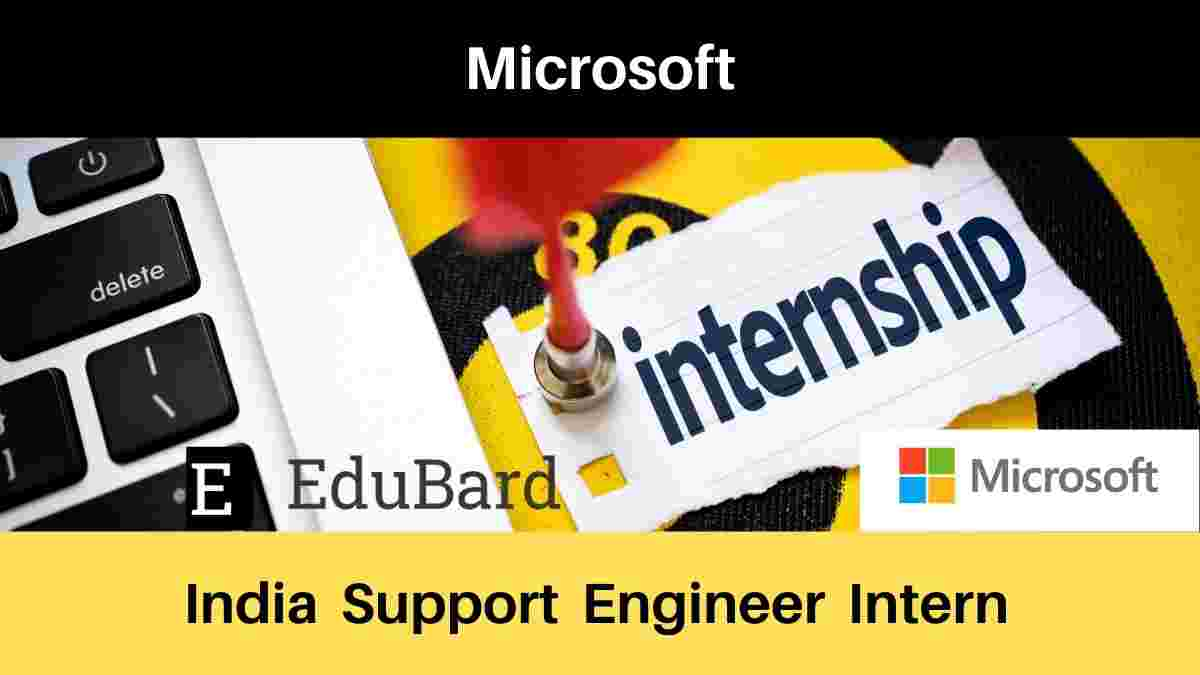 Support Engineer Intern at Microsoft | Stipend | Apply Now