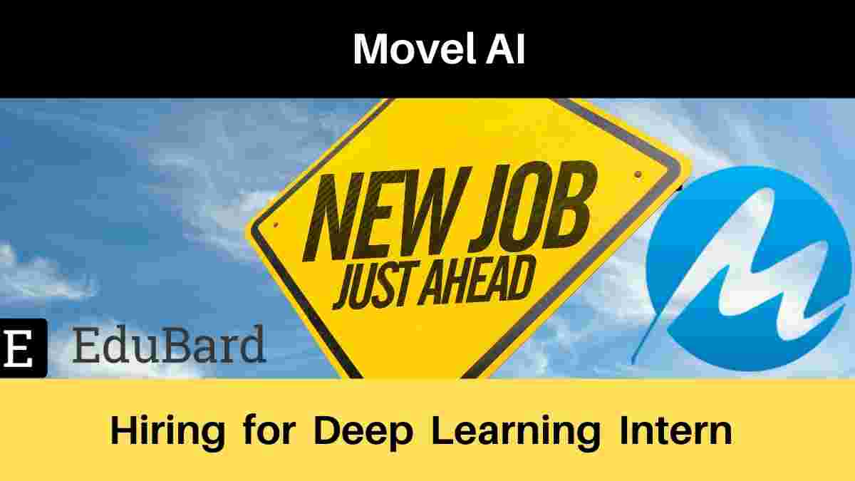 Movel AI hiring for  Deep Learning Intern | Computer Vision/Artificial Intelligence | Salary | Apply Now
