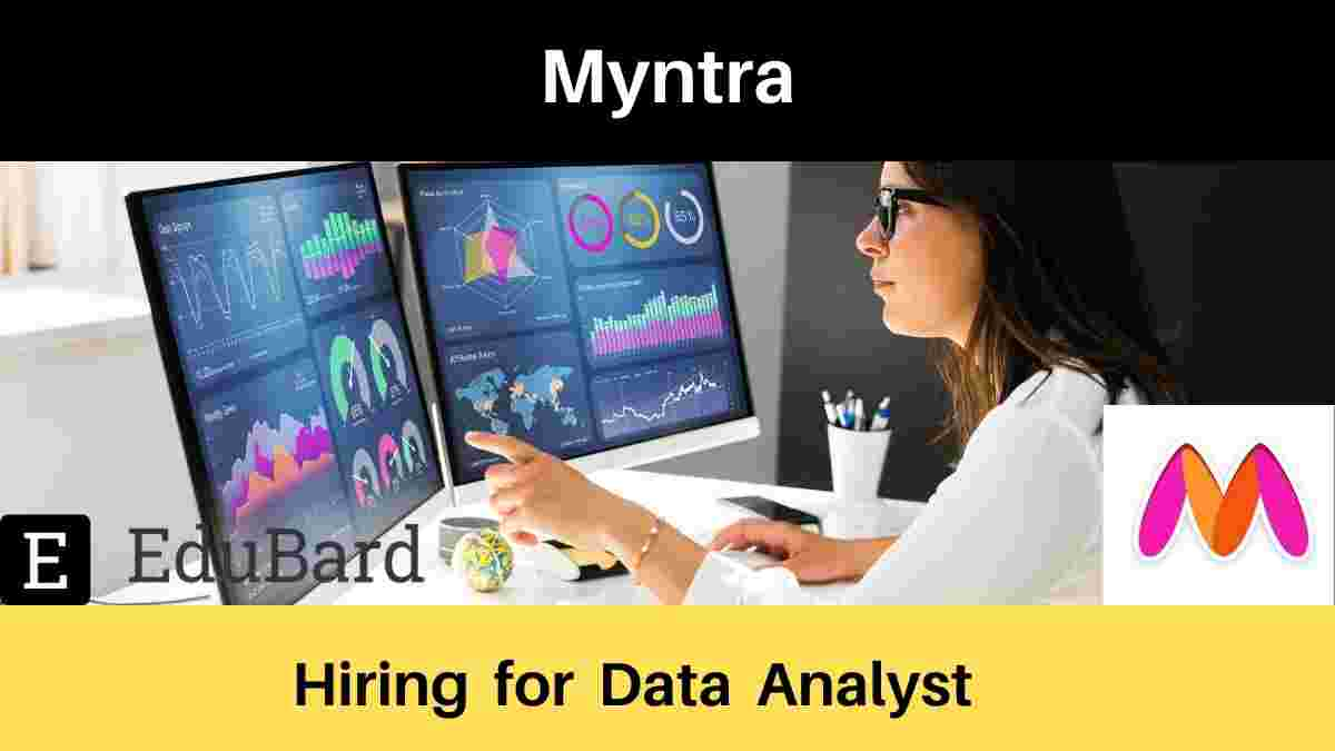 Myntra is hiring for Data Analyst, Salary; Apply Now
