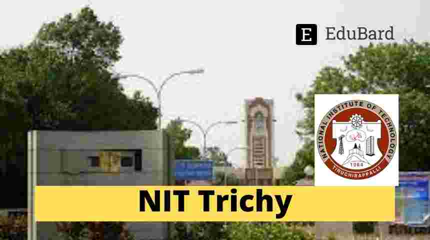 NIT Tiruchirappalli Applications for JRF and Project Staff | Apply Now | 31000 INR + HRA