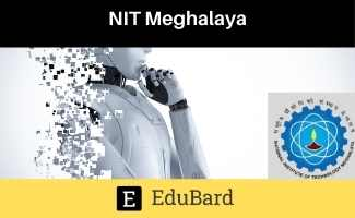 NIT Meghalaya Online STTP on Artificial Intelligence and its Societal Applications 22nd-26th March, 2021